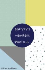 ENHYPEN MEMBERS PROFILE AND FACTS  by chyxddeonu