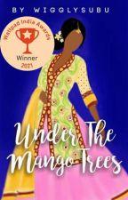 Under The Mango Trees  by wigglysubu
