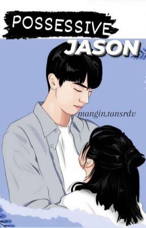 POSSESSIVE JASON [Proses Penerbitan] by MangInnnnnn