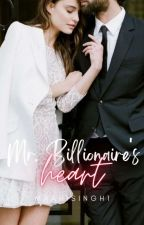 Mr Billionaire's Heart✔️ by maahisingh1