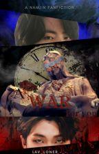 A War For You ~(NamJin)~ by IGOT7_ARMYinMYcorner