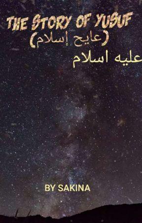 The story of Yusuf(عليه السلام)  by xoxsakinaxox
