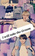 I will take the Groom | KookV  by bts_bangtang7