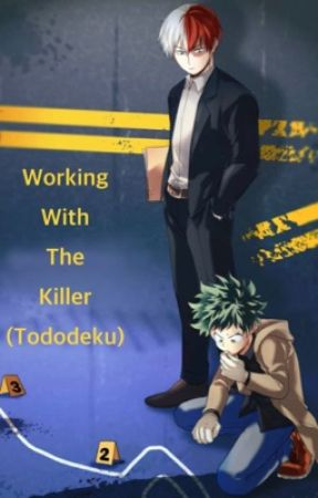 Working With The Killer (Tododeku) by KinziFace