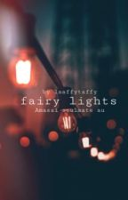 fairy lights | Amasai by laaffytaffy