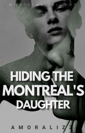 Hiding the Montreal's Daughter by Amoralizz