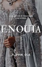 ENOUIA by Flippin_ola