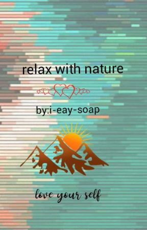 Relax With Nature by i-eay-soap