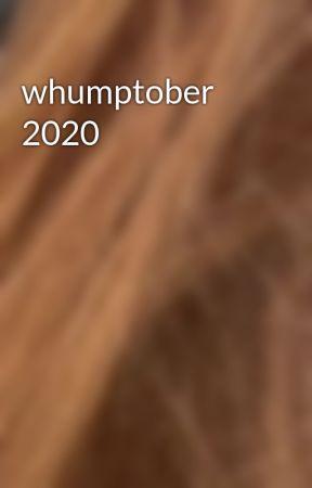 whumptober 2020 by artificial_emotion