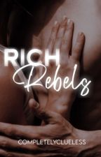 Rich rebels  by completelyclueless