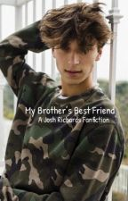 My Brother's Best Friend: a Josh Richards FanFiction -complete- by swaywhore