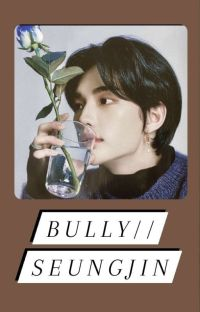 Bully~seungjin (translation)✔ cover