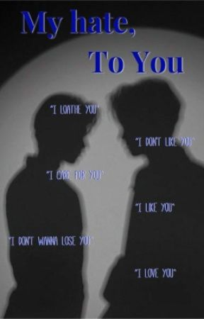 My Hate, To You - BxB by xin-nix