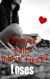 Whoever Falls In Love First? Loses cover