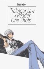 Trafalgar Law x Reader One Shots by bookloverbria