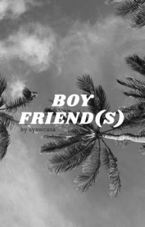 Boy Friend(s) by syawcasa