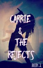 Carrie & The Rejects  by DinoNinjaReader101