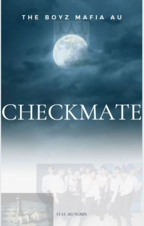 Checkmate - The Boyz Mafia [Coming Soon] by Stay_Seungmin