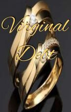 Chosen Pleasure #4 - Virginal Debt (Soon) by Ureliona