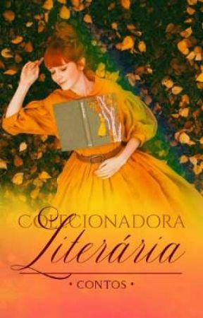 Colecionadora Literária || Contos by Srta_Pinguim