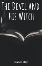 The Devil and His Witch by Queen_B_of_fanfics