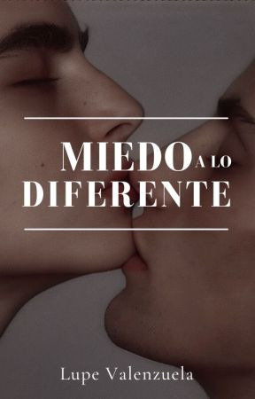 Miedo a lo diferente ©  ONE-SHOT   [✔] by Lupe_Valenzuela04