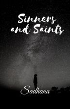 Sinners and saints by sadhuubhai
