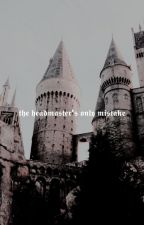 The Headmaster's Only Mistake by IaMvErYb0rEd