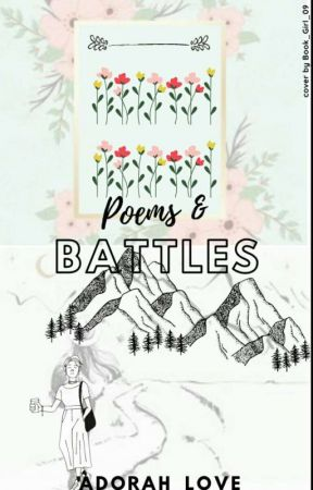 POEMS AND BATTLES by adorah_love