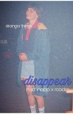 Disappear (Noah Schnapp × Reader) by stquubse