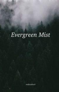 Evergreen Mist || d.m. cover