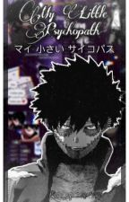 𝗠𝘆 𝗟𝗶𝘁𝘁𝗹𝗲 𝗣𝘀𝘆𝗰𝗵𝗼𝗽𝗮𝘁𝗵 (DABI X READERS)  by WeebUniversity