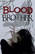 Blood Brother || Tom Riddle Era by quizzlers
