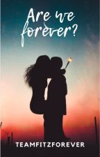 Are We Forever? A Sophitz Story by Red--Wing