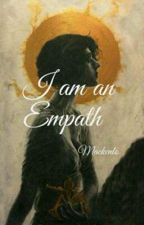 I am an Empath by Mackenlo