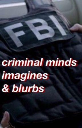 criminal minds imagines & blurbs by avenging-fandoms