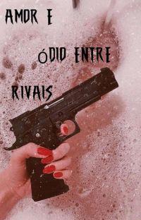 AMOR E ÓDIO ENTRE RIVAIS(•babictor•) cover