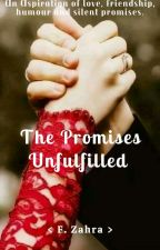 The Promises Unfulfilled by brightshiner_07