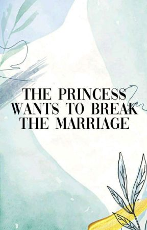The Princess Wants To Break Marriage    Manhwa by tukangrumput