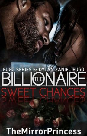 The Billionaire Sweet Chances (18+) by TheMirrorPrincess