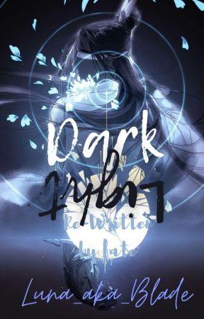 DarkLight: Re-written by fate by Luna_aka_Blade