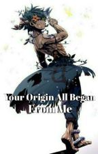Your Origin All Began From Me [Ongoing] by Quinns65