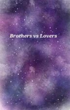 Brothers vs Lovers by LolliLupin