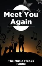 Meet You Again    TMF Fanficion by Swiverly