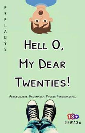 Hell O, My Dear Twenties! by esfladys