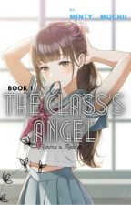 {The Class's Angel} BOOK 1 by Minty__Mochii