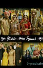 Ye Rishte Hai Pyaar Ke (On Hold) by pranathiashwath