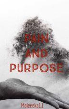 Pain and purpose by maleeeka11