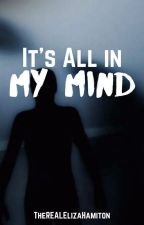 It's All in My Mind (Blumhouse Entry) by TheREALElizaHamilton