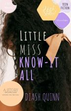 Little Miss Know-it-all  TAKING DOWN SOON! by Diash_quinn